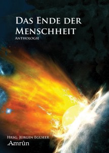 Jürgen Eglseer (Hrsg.) - Das Ende der Menschheit