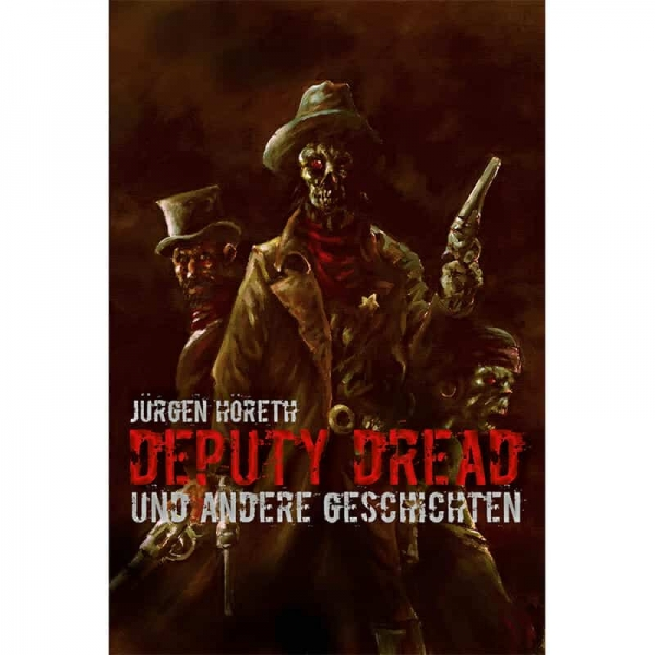 Deputy Dread und andere Geschichten