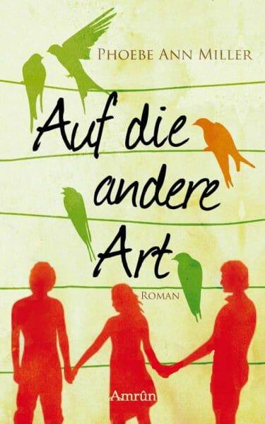 Phoebe Ann Miller – Auf die andere Art Buchcover