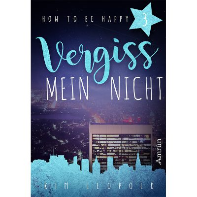 How to be happy: Vergissmeinnicht