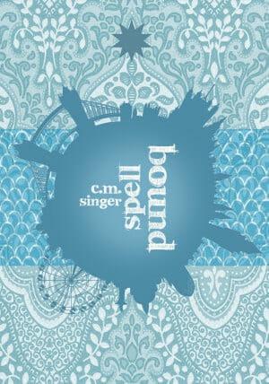 C. M. Singer – Spellbound (Ghostbound Band 3) Buchcover